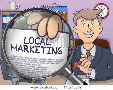 Business Man in Office Workplace Showing Paper with Inscription Local Marketing. Closeup View through Magnifier. Colored Doodle Style Illustration.