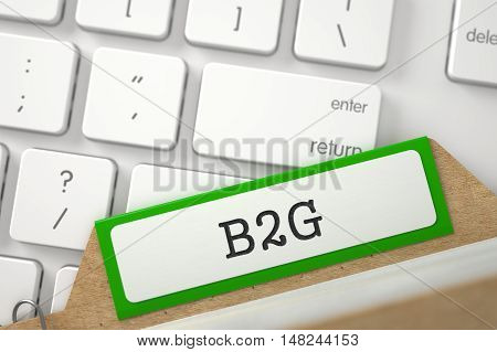B2G Concept. Word on Green Folder Register of Card Index. Closeup View. Blurred Image. 3D Rendering.