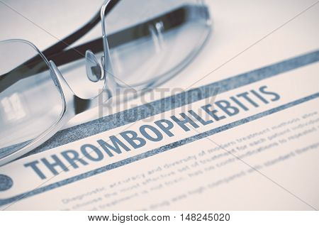 Diagnosis - Thrombophlebitis. Medical Concept on Blue Background with Blurred Text and Spectacles. Selective Focus. 3D Rendering.