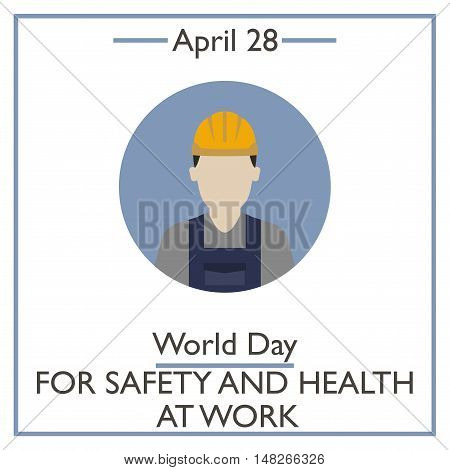 Day For Safety And Health At Work, April 28