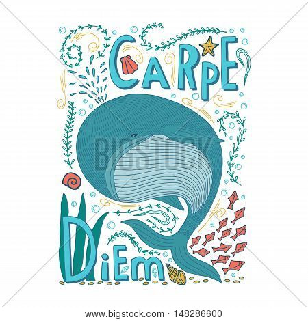 Carpe diem lat. seize the day with whale. Quote. Hand drawn vintage print with hand lettering. This illustration can be used as a print on t-shirts and bags or as a poster.