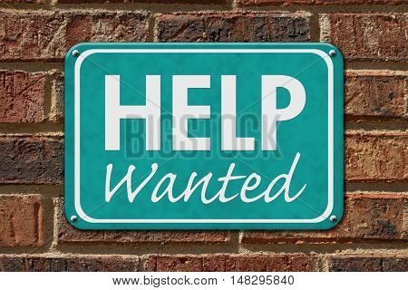 Help Wanted Sign A teal sign with text Help Wanted on a brick building, 3D Illustration