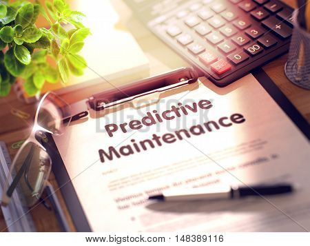 Predictive Maintenance on Clipboard. Wooden Office Desk with a Lot of Business and Office Supplies on It. 3d Rendering. Toned Illustration.