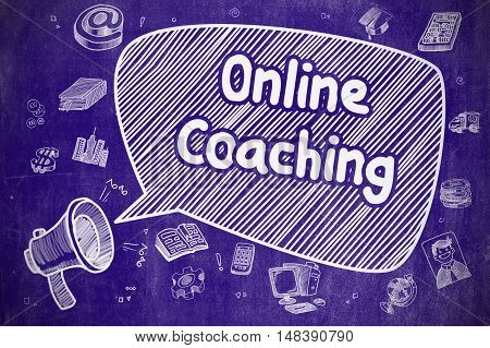 Shouting Mouthpiece with Text Online Coaching on Speech Bubble. Cartoon Illustration. Business Concept. Business Concept. Bullhorn with Phrase Online Coaching. Doodle Illustration on Blue Chalkboard.