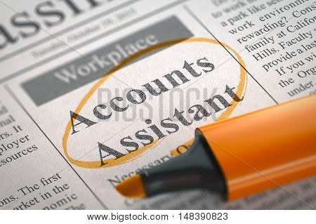 Accounts Assistant. Newspaper with the Small Advertising, Circled with a Orange Marker. Blurred Image. Selective focus. Hiring Concept. 3D Illustration.