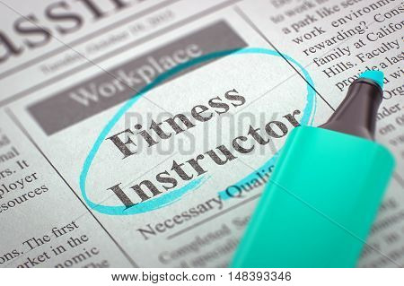 A Newspaper Column in the Classifieds with the Jobs of Fitness Instructor, Circled with a Azure Marker. Blurred Image with Selective focus. Hiring Concept. 3D Illustration.
