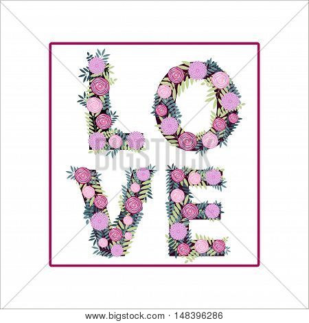 The word love from flowers. Floral template to St. Valentine Day.