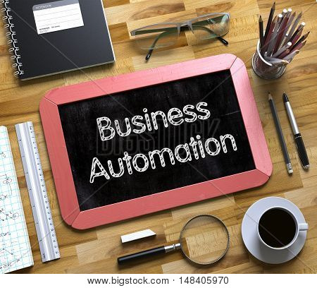 Business Automation - Red Small Chalkboard with Hand Drawn Text and Stationery on Office Desk. Top View. Small Chalkboard with Business Automation. 3d Rendering.