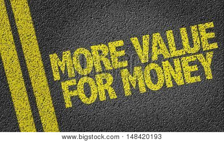 More Value for Money