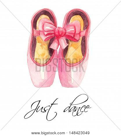 Pointe shoes and inscription Just dance. Watercolor illustration on white background