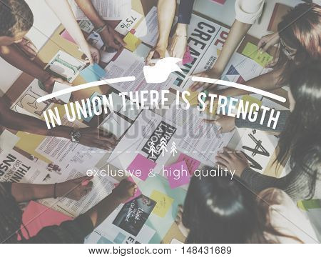 In Union There is Strength Teamwork Collaboration Concept