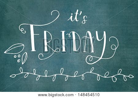 It is Friday hand lettering in white on chalkboard