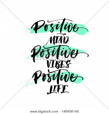 Positive mind positive vibes positive life postcard. Hand drawn brush strokes. Ink illustration. Modern brush calligraphy. Isolated on white background.