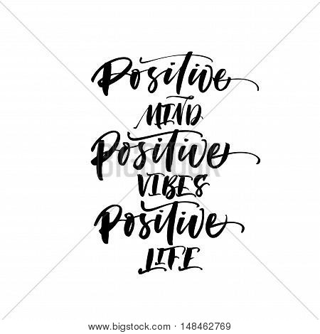 Positive mind positive vibes positive life postcard. Ink illustration. Modern brush calligraphy. Isolated on white background.