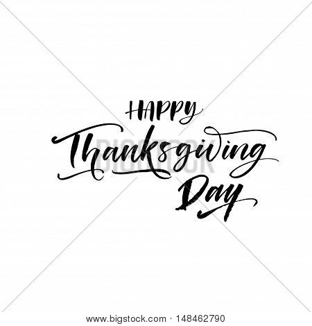 Happy Thanksgiving day phrase. Hand drawn festive lettering. Ink illustration. Modern brush calligraphy. Isolated on white background.