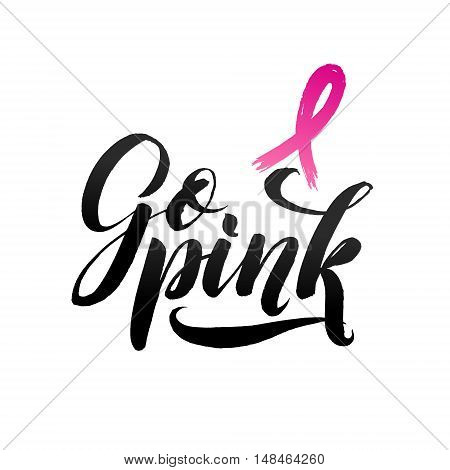 Go pink. Vector Breast Cancer Awareness Calligraphy Poster Design. Stroke Pink Ribbon.