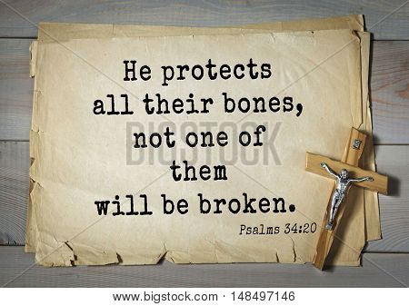 TOP-1000.  Bible verses from Psalms. He protects all their bones, not one of them will be broken.