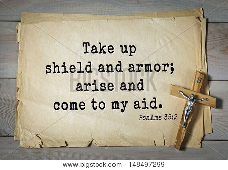 TOP-1000.  Bible verses from Psalms. Take up shield and armor; arise and come to my aid.