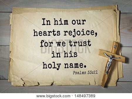 TOP-1000.  Bible verses from Psalms. In him our hearts rejoice, for we trust in his holy name.