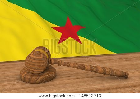 French Guianese Law Concept - Flag Of French Guiana Behind Judge's Gavel 3D Illustration