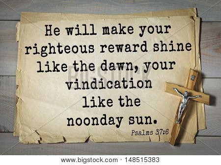 TOP-1000.  Bible verses from Psalms.He will make your righteous reward shine like the dawn, your vindication like the noonday sun.