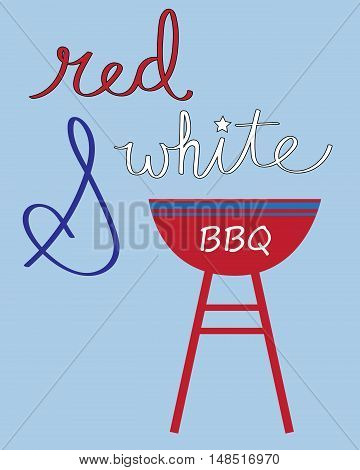 Red White and BBQ 4th of July