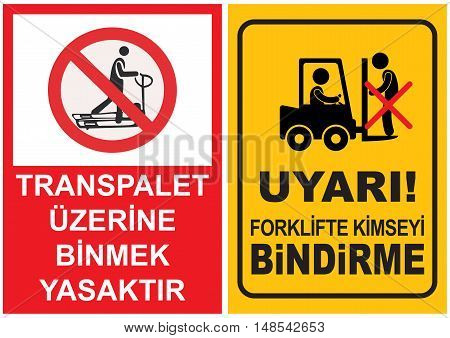 Occupational Safety and Health Signs. Turkish Spelling. English Translate; Do not ride on forklift