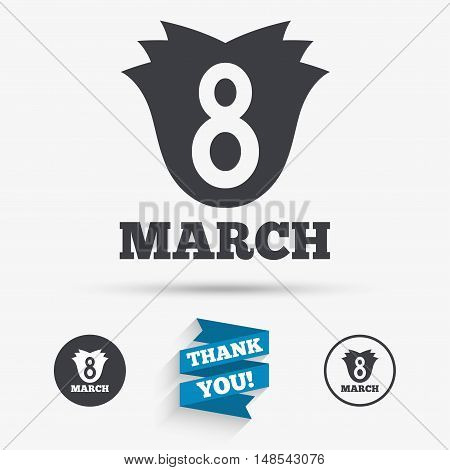 8 March Women's Day sign icon. Flower symbol. Flat icons. Buttons with icons. Thank you ribbon. Vector