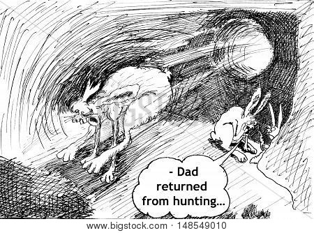 Dad returned from hunting. Hare returned to home