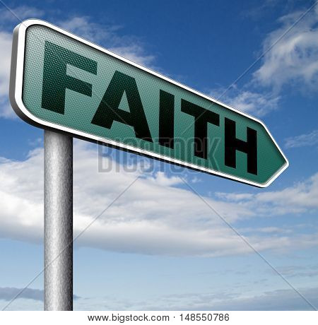 Faith and trust in God and Jesus road sign arrow 3D, illustration