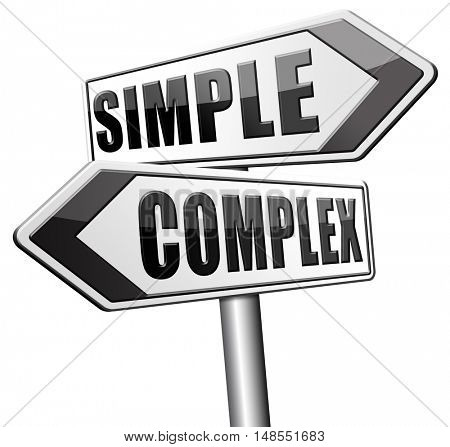 simple or complex simplicity and simplifying easy versus complicated or difficult road sign arrow 3D, illustration