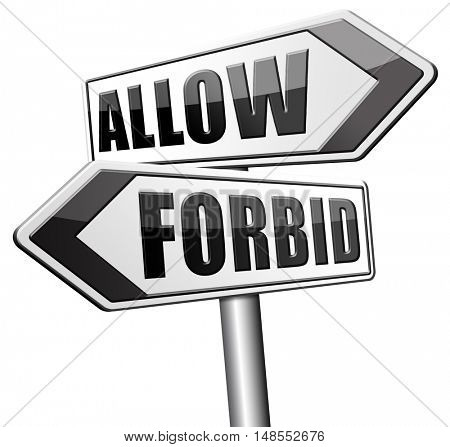 allow or forbid asking permission according to regulations granted or declined follow house rules 3D, illustration