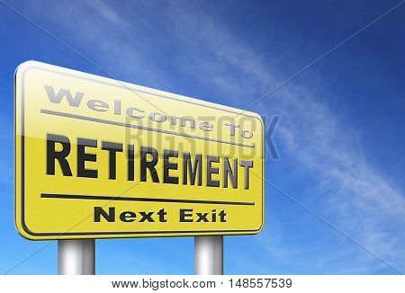 Retirement ahead retire fund or plan golden years, road sign billboard. 3D, illustration