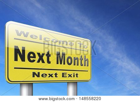 Next month, coming soon in the near future or an agenda time schedule calendar, road sign billboard. 3D, illustration
