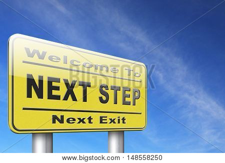next step move or level road sign billboard. 3D, illustration