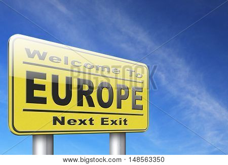 Europe indicating direction to explore the old continent travel vacation tourism, road sign billboard. 3D, illustration