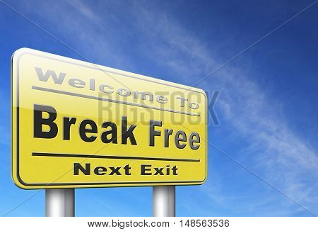 Break free from prison, pressure or quit job, stop running away and go towards stress free world no rules,road sign billboard. 3D, illustration