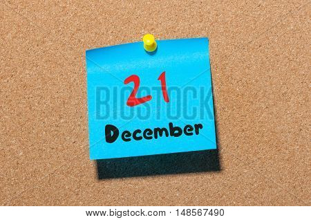 December 21st. Day 21 of month Calendar on cork notice board. Winter time. Empty space for text.