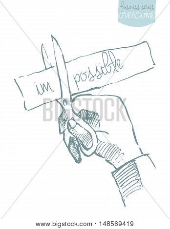 A hand with scissor cuts possible from impossible. Concept vector illustration, sketch.