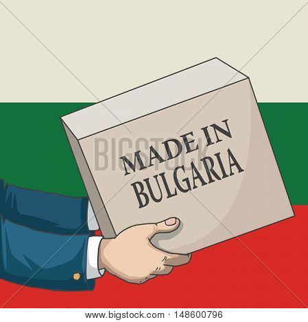 Cartoon, hand drawn human hands, holding a box, with made in Bulgaria sign, and a flag background, vector illustration