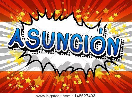 Asunción - Comic book style text on comic book abstract background.