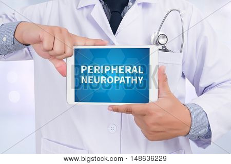 PERIPHERAL NEUROPATHY Doctor holding digital tablet Doctor work hard
