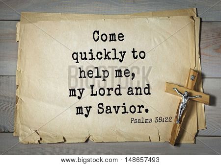 TOP-1000.  Bible verses from Psalms. Come quickly to help me, my Lord and my Savior.
