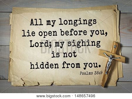 TOP-1000.  Bible verses from Psalms. All my longings lie open before you, Lord; my sighing is not hidden from you.