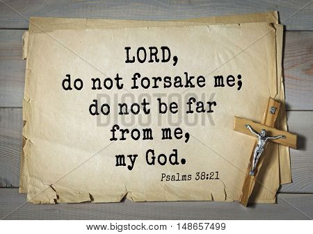 TOP-1000.  Bible verses from Psalms. LORD, do not forsake me; do not be far from me, my God.