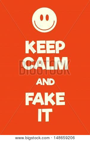 Keep Calm And Fake It Poster