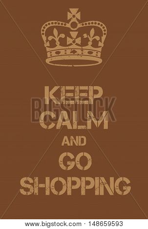Keep Calm And Go Shopping Poster