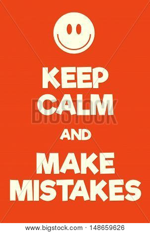 Keep Calm And Make Mistakes Poster