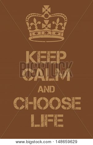 Keep Calm And Choose Life Poster