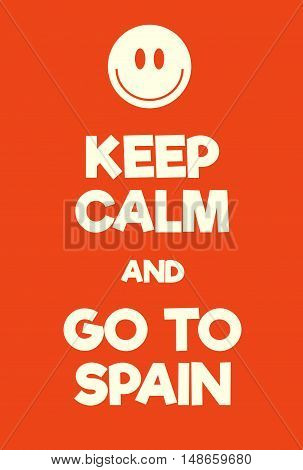 Keep Calm And Go To Spain Poster